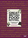 Great British Food Revival:  the Revolution Continues (eBook): 16 celebrated chefs create mouth-watering recipes with the UK&#39;s finest ingredients